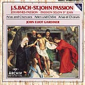 Bach: St. John Passion Arias and Choruses / Gardiner