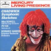 Chadwick: Symphonic Sketches;  MacDowell, Peter / Hanson