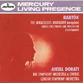 Bartok: The Miraculous Mandarin, etc / Antal Dorati