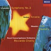 Prokofiev: Symphony No.3; Varese, Mosolov / Chailly, Concertgebouw