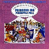 Gilbert & Sullivan: Princess Ida, Pineapple Poll