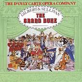 Gilbert & Sullivan: The Grand Duke / D'Oyly Carte
