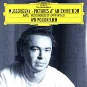 Mussorgsky: Pictures at an Exhibition; Ravel: Valses Nobles et Sentimentales / Ivo Pogorelich(p)