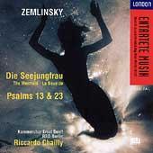 Entartete Musik - Zemlinsky: Die Seejungfrau, etc / Chailly