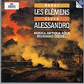 J-F.Rebel : Les Elements; Gluck: Alessandro, etc / Reinhard Goebel(cond), Musica Antiqua Koln