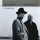 Bryars: The Last Days, String Quartets nos 1 & 2 / Balanescu Quartet