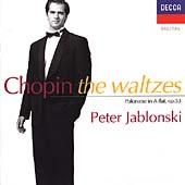 Chopin: The Waltzes, Polonaise, Op 53 / Jablonski