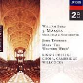 Byrd: 3 Masses, etc;  Taverner / Willcocks, et al