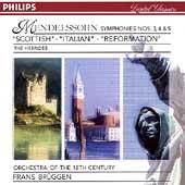 Mendelssohn: Symphonies no 3, 4, & 5 etc/ Brueggen