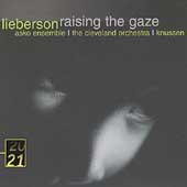 Lieberson: Raising the Gaze / Oliver Knussen(cond), Cleveland Orchestra, etc