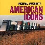 Michael Daugherty - American Icons / Zinman, Stenz, Miller et al