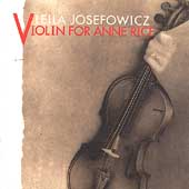 Violin for Anne Rice / Leila Josefowic