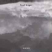 Giger:Ignis:Paul Giger(vn/violono d'amore)/Marius Ungureanu(va)/Beat Schneider(vc)/Tonu Kaljuste(cond)/Estonian Philharmonic Chamber Choir