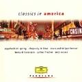 Classics in America - Gershwin, Barber, Joplin, Ives, et al