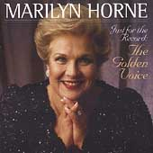 Marilyn Horne - Just for the Record: The Golden Voice