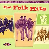 The Golden Age Of American Popular Music : The Folk Hits