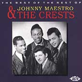 Johnny Maestro & The Crests/The Best Of The Rest Of Johnny Maestro & The Crests 1958-61 [322]