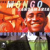 Watermelon Man : The Best Of Mongo Santamaria