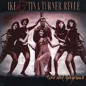 Ike & Tina Turner Revue: Live and Dangerous