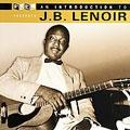 An Introduction To J.B. Lenoir