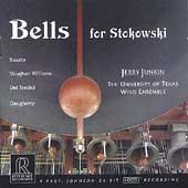 Bells for Stokowski / Junkin, Univ. of Texas Wind Ensemble