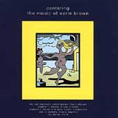 Centering - The Music of Earle Brown / Mosko, Brown et al