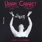 Urban Cabaret - Eisler, Schoenberg, et al / Burleson, Tegzes