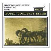 Elgar: Dream of Gerontius, Symphony No 2, Sospiri / Boult