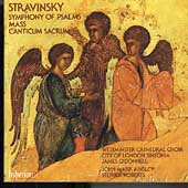 Stravinsky: Symphony of Psalms, Mass, Canticum Sacrum