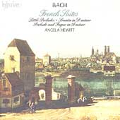 Bach: French Suites, Little Preludes, etc / Angela Hewitt