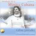 Antologia de la Musica Cubana: Celina Gonzalez: La Reina de la Musica Campesina