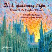 Hail, gladdening Light / John Rutter, Cambridge Singers