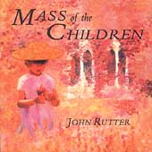 Rutter: Mass of the Children / Rutter, Cambridge Singers