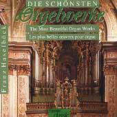 Die Sch馬sten Orgelwerke / Franz Haselb把k
