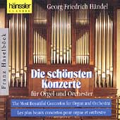 H?del: Die sch馬sten Konzerte f〉 Orgel / Franz Haselb把k