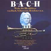 Bach, Schumann, Guilmant, Bruckner, et al: Works for Brass