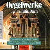 Orgelwerke der Familie Bach / Franz Haselb把k