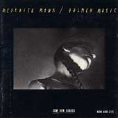 Monk: Dolmen Music:Collin Walcott/ Meredith Monk/etc