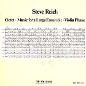 Reich: Octet, Music for a Large Ensemble, Violin Phase