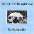 The Housemartins/Now That's What I Call Quite Good [8283442]