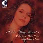 Mathe Plays Kreisler / Ulrike-Anima Mathe, Samuel Sanders
