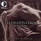 Les Chants d'Eros - The Eras of Eros / Claire Gignac, et al