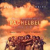 Make A Joyful Noise - Choral Masterworks of Pachelbel, et al