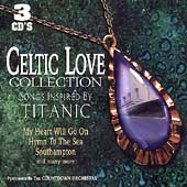 Celtic Love Collection: Songs Inspired By Titanic*