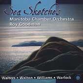 Sea Sketches - Williams, Walton, Warlock, Walters / Goodman