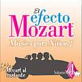 El efecto Mozart: Musica para ninos Vol 4