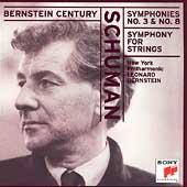 Bernstein Century - Schuman: Symphonies no 3 & 8, etc