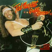 Great Gonzos: The Best Of Ted Nugent [Remaster]