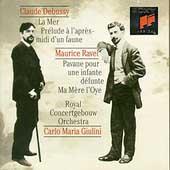 Debussy: La Mer, Prelude a l'apres-midi d'un faune; Ravel: Pavane pour une infante defunte; Ma Mere l'Oye / Carlo Maria Giulini(cond), Royal Concertgebouw Orchestra