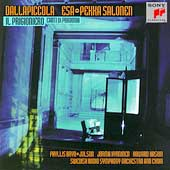 Dallapiccola: Il Prigioniero / Salonen, Swedish RSO & Choir